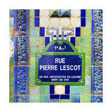 Rue Pierre Lescot Sign Prints by  Tosh