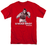 Rocky - U Mad Bro T-shirts