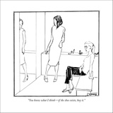 """You know what I think—if the shoe exists, buy it."" - New Yorker Cartoon Stretched Canvas Print by Matthew Diffee"
