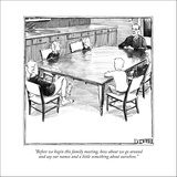 """Before we begin this family meeting, how about we go around and say our n…"" - New Yorker Cartoon Stretched Canvas Print by Matthew Diffee"