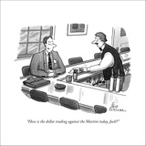 """""""How is the dollar trading against the Martini today, Jack?"""" - New Yorker Cartoon Stretched Canvas Print by Leo Cullum"""