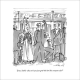 """Jesus, Isabel, why can't you just grab the bar like everyone else?"" - New Yorker Cartoon Stretched Canvas Print by Michael Crawford"