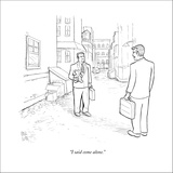 """I said come alone."" - New Yorker Cartoon Stretched Canvas Print by Paul Noth"
