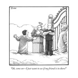 """Oh, come on—I just want to see if my friend is in there!"" - New Yorker Cartoon Premium Giclee Print by Harry Bliss"