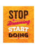 Quote Typographical Background, Vector Design. Stop Dreaming Start Doing Print by Ozerina Anna