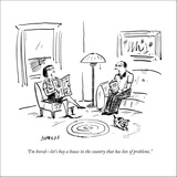 """""""I'm bored?let's buy a house in the country that has lots of problems."""" - New Yorker Cartoon Stretched Canvas Print by David Sipress"""
