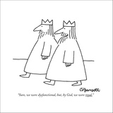 """Sure, we were dysfunctional, but, by God, we were royal."" - New Yorker Cartoon Stretched Canvas Print by Charles Barsotti"