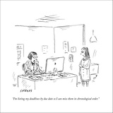"""""""I'm listing my deadlines by due date so I can miss them in chronological ?"""" - New Yorker Cartoon Stretched Canvas Print by David Sipress"""