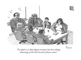 """I'm glad to see that almost everyone has been taking advantage of the new…"" - New Yorker Cartoon Premium Giclee Print by Zachary Kanin"