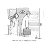 """Don't come home till that bag is full of money."" - New Yorker Cartoon Stretched Canvas Print by Leo Cullum"