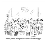 """""""I have just one more question—will it make me happy?"""" - New Yorker Cartoon Stretched Canvas Print by David Sipress"""