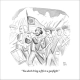 """You don't bring a fife to a gunfight.""  - New Yorker Cartoon Stretched Canvas Print by Paul Noth"