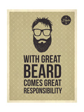 Hipster Quotes: with Greate Beard Comes Great Responsibility Print by  ONiONAstudio