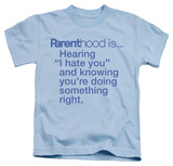Youth: Parenthood - I Hate You T-shirts