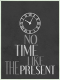 No Time Like The Present Posters