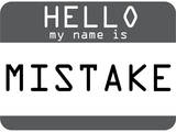 My Name Is Mistake Posters