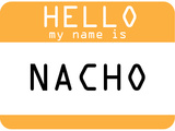 My Name Is Nacho Prints