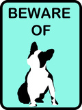 French Bulldog Beware 3 Prints