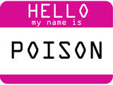 My Name Is Poison Prints