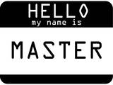 My Name Is Master Prints