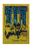 Young Forester Prints by Zane Grey