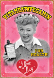 I Love Lucy - Vitameata Tin Sign Tin Sign