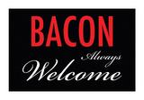 Bacon Welcome Tin Sign Plechová cedule