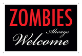 Zombies Welcome Tin Sign Tin Sign