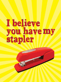 Office Space Movie (I Believe You Have My Stapler) Poster Print Posters