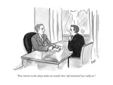 """Your interest in the salary makes me wonder how 'self-motivated' you real…"" - New Yorker Cartoon Premium Giclee Print by Carolita Johnson"