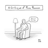 """A Critique of Pure Reason."" -- A man in an armchair thinks ""This is borin - New Yorker Cartoon Premium Giclee Print by Paul Noth"