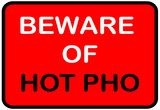 Beware of Hot Pho Posters