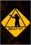 Beat it Sign Kunstdrucke