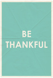 Be Thankful Typography Posters