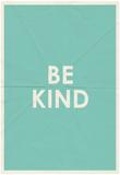 Be Kind Typography Plakát