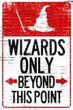 Wizards Only Beyond This Point Sign Prints