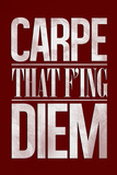 Carpe That F'ing Diem Photo