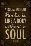 A Room Without Books is Like a Body Without a Soul Posters