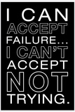 I Can Accept Failure B/W Kunstdruck