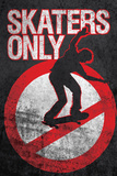 Skaters Only (Skating on Sign) Posters