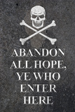 Abandon All Hope Ye Who Enter Here Pirate Póster