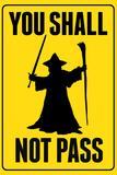 You Shall Not Pass Sign Plakat