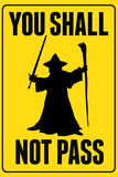 You Shall Not Pass Sign Print