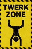 Twerk Zone Posters
