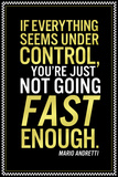 Mario Andretti Not Going Fast Enough Quote Posters