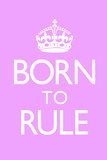 Born To Rule - Pink Baby's Room Print