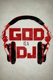 God is a DJ Music Reprodukcje