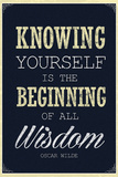 Knowing Yourself is the Beginning of All Wisdom Plakaty