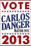 Carlos Danger For Mayor NYC Campaign Print
