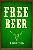 Free Beer Tomorrow College Drinking Plakater